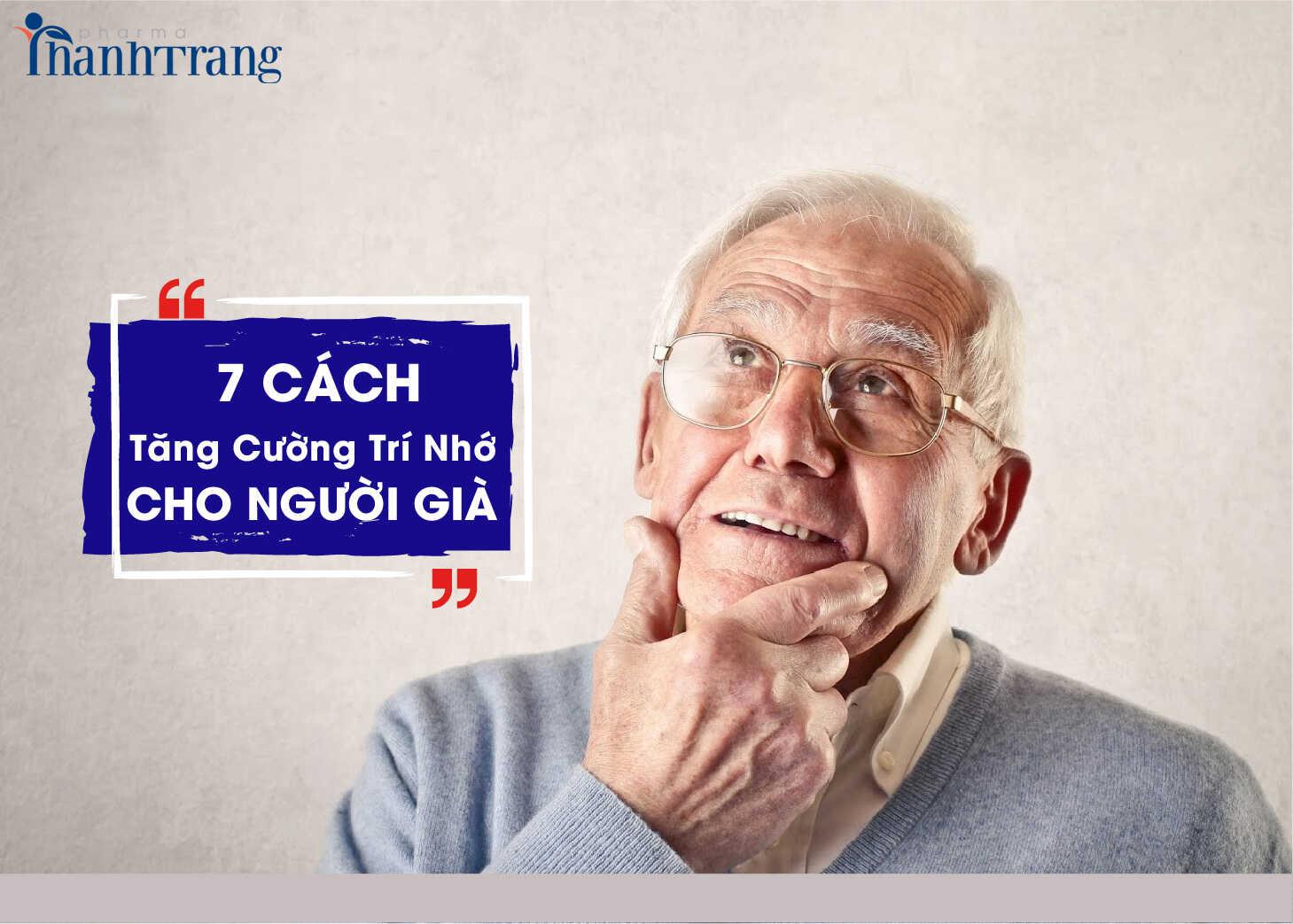 7 cách tăng cường trí nhớ cho người già đơn giản tại nhà